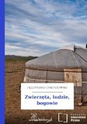 Okładka książki Zwierzęta, ludzie, bogowie Antoni Ferdynand Ossendowski