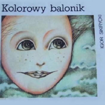 Kolorowy Balonik Igor Sikirycki 297856 Lubimyczytaćpl