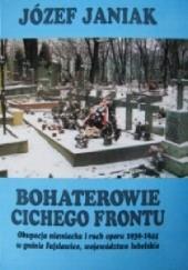 Okładka książki Bohaterowie cichego frontu Józef Janiak