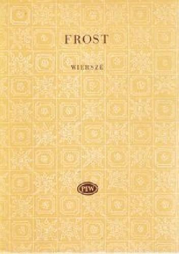 Wiersze Robert Frost 297954 Lubimyczytaćpl