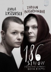 Okładka książki 186 szwów. Z Czeczenii do Polski. Droga matki. Anna Kaszubska,Zargan Nasordinova