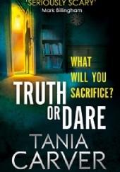 Okładka książki TRUTH OR DARE Tania Carver