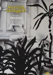 Okładka książki Projekt: Prawda Mariusz Szczygieł