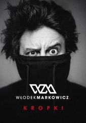 Okładka książki Kropki Włodek Markowicz