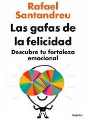 Okładka książki Las gafas de la felicidad Rafael Santandreu