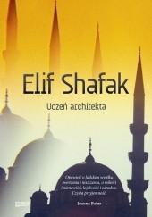 Okładka książki Uczeń architekta Elif Şafak
