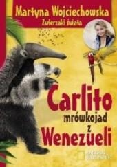 Okładka książki Carlito mrówkojad z Wenezueli Martyna Wojciechowska