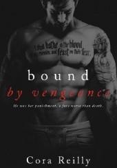 Okładka książki Bound by Vengeance Cora Reilly