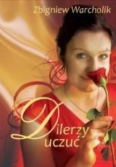 Okładka książki Dilerzy uczuć Zbigniew Warcholik