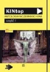 Okładka książki KINtop: Antologia wczesnego kina: część I Andrzej Dębski,Martin Loiperdinger