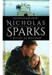 Okładka książki I wciąż ją kocham Nicholas Sparks