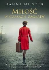 Okładka książki Miłość w czasach zagłady Hanni Münzer