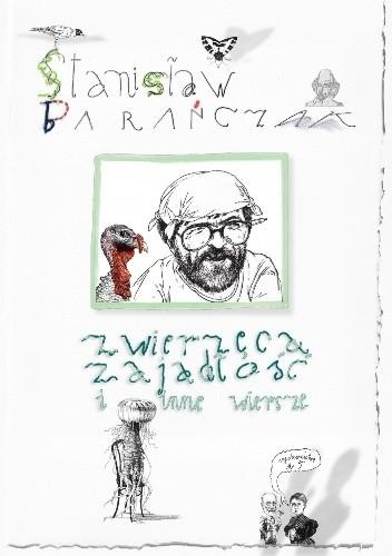 Zwierzęca Zajadłość I Inne Wiersze Stanisław Barańczak