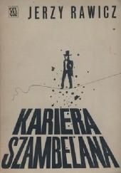 Okładka książki Kariera Szambelana Jerzy Rawicz