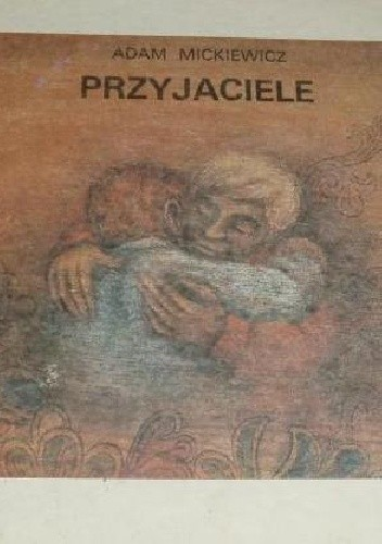 Przyjaciele Adam Mickiewicz 298535 Lubimyczytaćpl