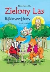Okładka książki Zielony las. Bajki mądrej sowy Elżbieta Safarzyńska