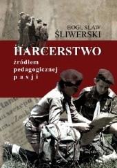 Okładka książki HARCERSTWO źródłem pedagogicznej pasji Bogusław Śliwerski
