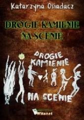 Okładka książki Drogie kamienie na scenie Katarzyna Osiadacz