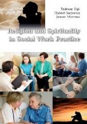 Okładka książki Religion and Spirituality in Social Work Practice Hubert Jurjewicz,Janusz Mierzwa,Tadeusz Bąk