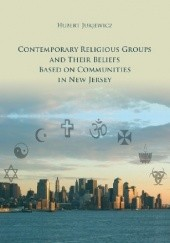 Okładka książki Contemporary Religious Groups and Their Beliefs Based on Communities in New Jersey Hubert Jurjewicz