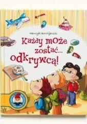 Okładka książki Każdy może zostać... odkrywcą Henryk Bardijewski