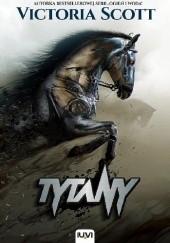 Okładka książki Tytany Victoria Scott