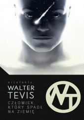 Okładka książki Człowiek, który spadł na ziemię Walter Tevis