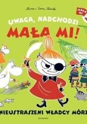 Okładka książki Uwaga, nadchodzi Mała Mi! Nieustraszeni władcy mórz Sami Kaarla
