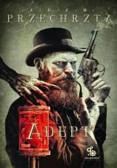 Okładka książki Adept Adam Przechrzta