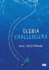 Okładka książki Głębia Challengera Neal Shusterman