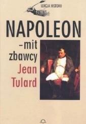Okładka książki Napoleon - mit zbawcy Jean Tulard