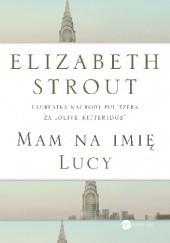 Okładka książki Mam na imię Lucy Elizabeth Strout