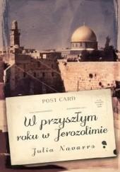 Okładka książki W przyszłym roku w Jerozolimie Julia Navarro