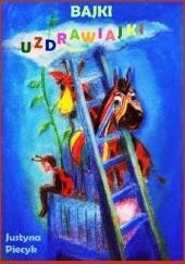 Okładka książki Bajki uzdrawiajki. Bajkoterapia dla dzieci z chorobą nowotworową Justyna Piecyk