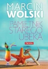Okładka książki Pamiętnik starego ubeka Marcin Wolski