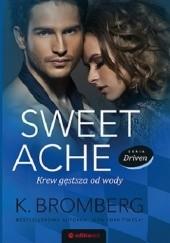 Okładka książki Sweet Ache. Krew gęstsza od wody K. Bromberg