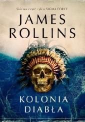 Okładka książki Kolonia diabła James Rollins