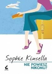 Okładka książki Nie powiesz nikomu? Sophie Kinsella