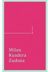 Okładka książki Zasłona. Esej w siedmiu częściach Milan Kundera