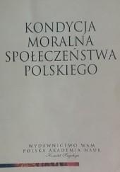 Okładka książki Kondycja moralna społeczeństwa polskiego Janusz Mariański