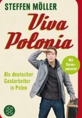 Okładka książki Viva Polonia. Als deutscher Gastarbeiter in Polen Steffen Möller