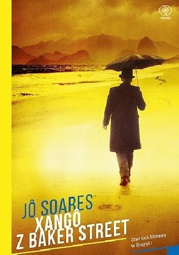 Okładka książki Xango z Baker Street Jô Soares