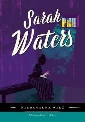 Okładka książki Niebanalna więź Sarah Waters