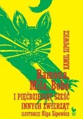 Okładka książki Ramona, Mila, Bobo i pięćdziesiąt sześć innych zwierząt Kamil Sipowicz