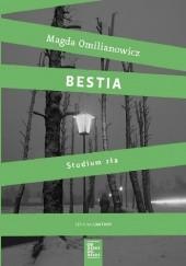 Okładka książki Bestia. Studium zła Magda Omilianowicz
