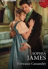 Okładka książki Porwanie Cassandry Sophia James