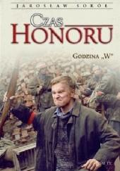 """Okładka książki Czas honoru. Godzina """"W"""" Jarosław Sokół"""