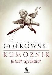 Okładka książki Komornik: Junior egzekutor Michał Gołkowski