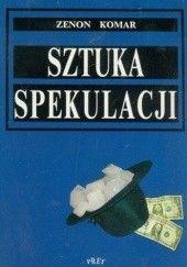 Okładka książki Sztuka Spekulacji Zenon Komar