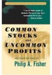 Okładka książki Common Stocks and Uncommon Profits and Other Writings (Wiley Investment Classics) Philip A. Fisher